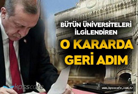 Bütün Üniversiteleri İlgilendiren O Kararda Geri Adım!..