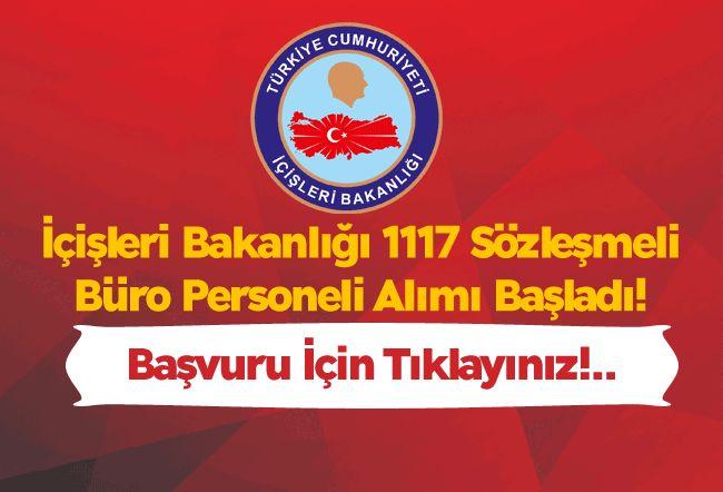 İçişleri Bakanlığı 1117 Sözleşmeli Büro Personeli Alımı Başladı! Başvuru İçin Tıklayınız!..