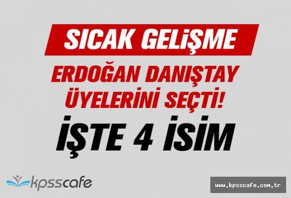 Erdoğan Danıştay üyelerini seçti! İşte 4 isim