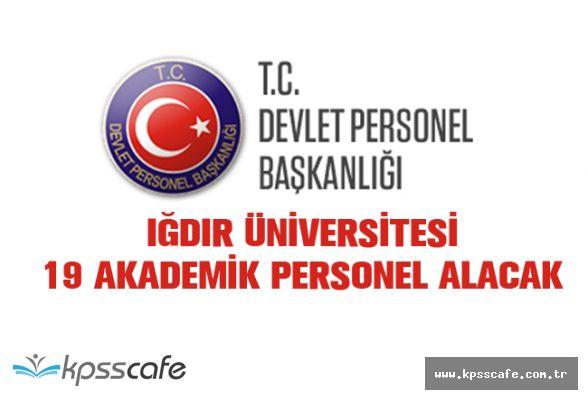 Iğdır Üniversitesi 19 Akademik Personel Alacak