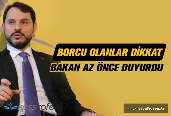 Borcu Olanlara Kötü Haber : Berat Albayrak Az Önce Duyurdu!..