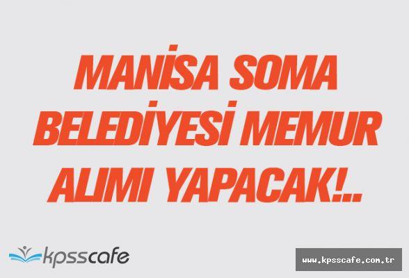 Manisa Soma Belediyesi Memur Alımı Yapacak!..