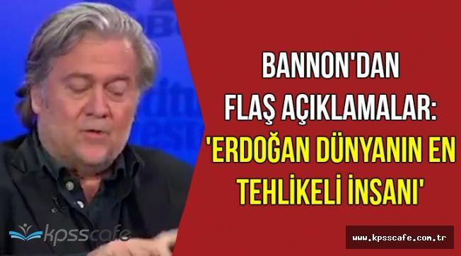 Bannon: Erdoğan Dünyanın En Tehlikeli İnsanı