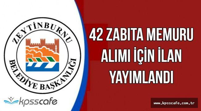 Zeytinburnu Belediyesi 42 Zabıta Memuru Alım İlanı Yayımlandı