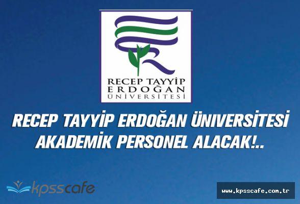 Recep Tayyip Erdoğan Üniversitesi Akademik Personel Alacak!..