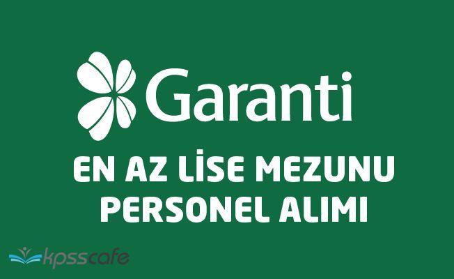 Garanti Bankası En Az Lise Mezunu Personel Alımı