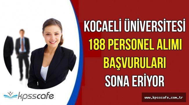 Kocaeli Üniversitesi 188 Personel Alımı Başvurusu Sona Eriyor