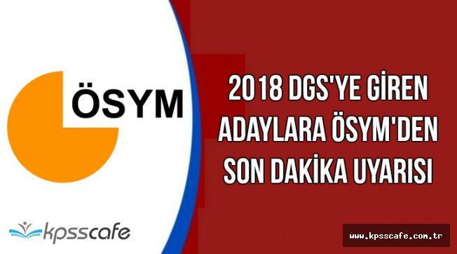 ÖSYM'den DGS'ye Giren Adaylara Son Dakika Uyarısı