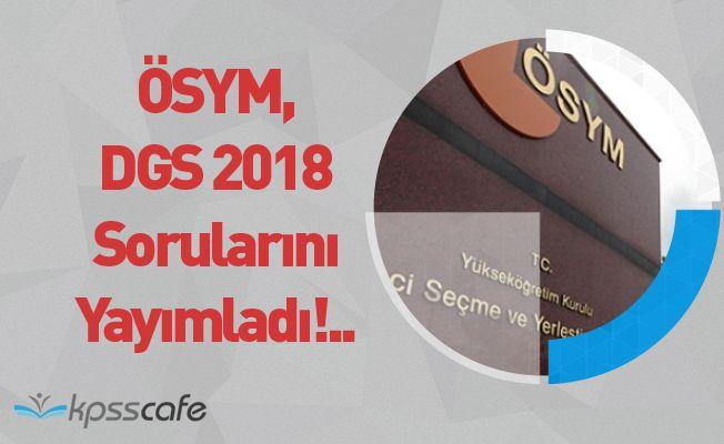 ÖSYM, DGS 2018 Sorularını Yayımladı!..