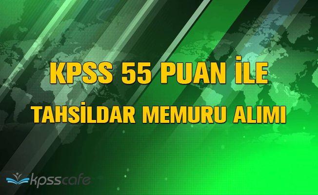 KPSS 55 Puan İle Tahsildar Memur Alımı