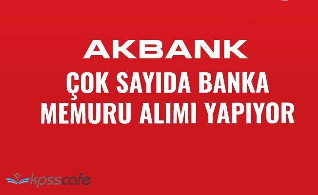 Akbank Çok Sayıda Banka Memuru Alıyor!..