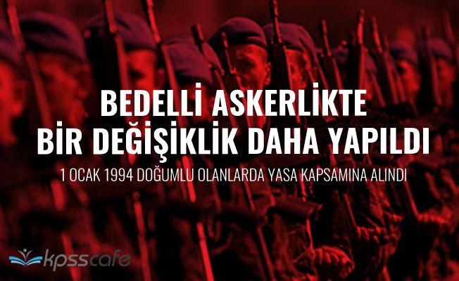 1 Ocak 1994 doğumlular da bedelli askerlik yasa kapsamına alındı