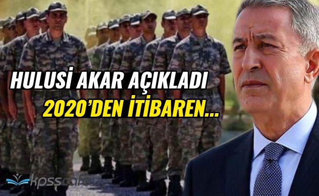 Hulusi Akar Açıkladı; 2020'den İtibaren Alım Yapılmayacak!..