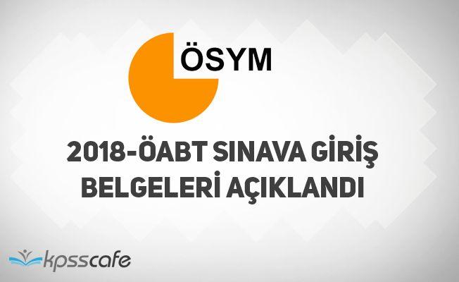 2018-ÖABT Sınav Giriş Belgeleri Açıklandı