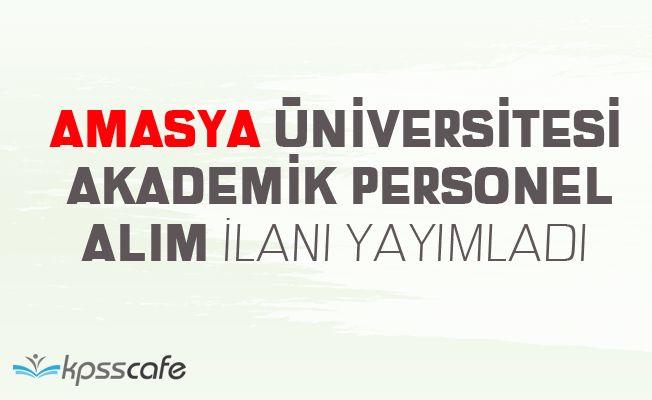 Amasya Üniversitesi Akademik Personel Alacak
