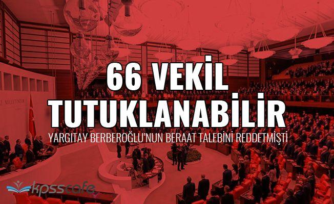 66 milletvekili tutuklanabilir!