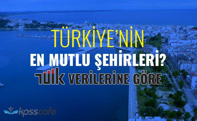 Türkiye'nin En Mutlu Şehirleri Belli Oldu!..