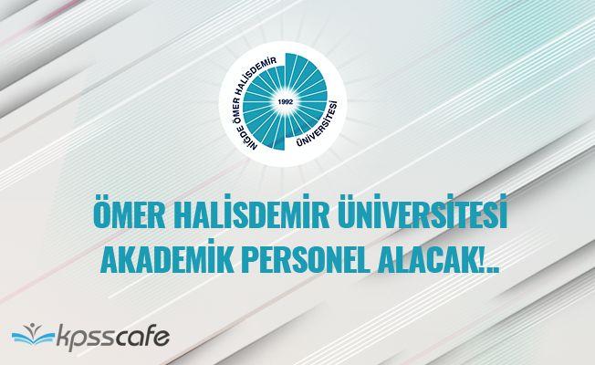 Ömer Halisdemir Üniversitesi Akademik Personel Alacak!..