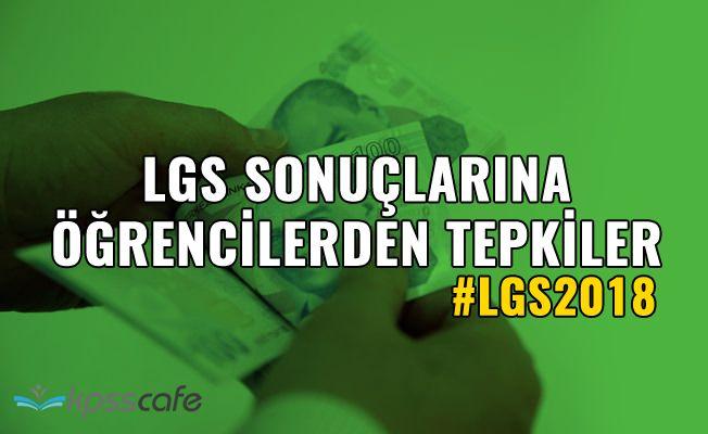 LGS sonuçlarına öğrencilerden tepkiler
