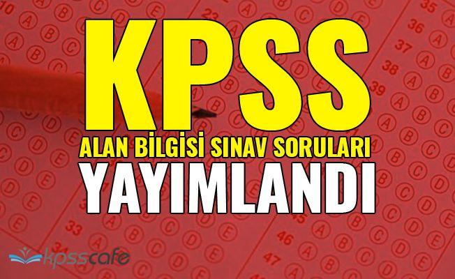 KPSS 2018 Alan Bilgisi Sınavı Soruları Yayımlandı!..