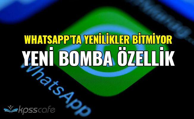 Whatsapp'a Yeni Bomba Özellik!..
