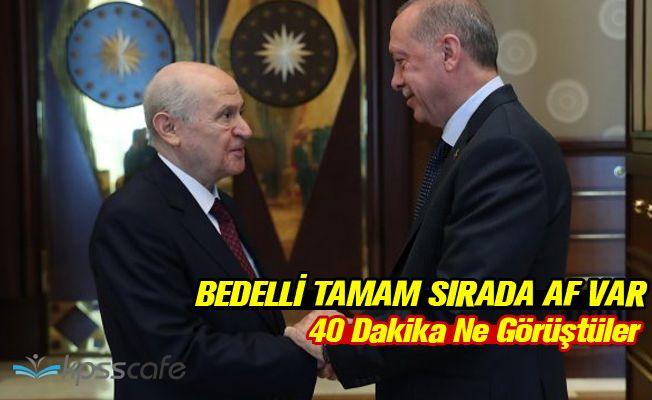 Erdoğan ve Bahçeli Görüştü, Gündemde Mahkumlara Af Var mıydı?