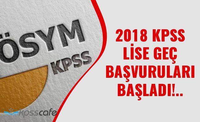 2018 KPSS Lise Geç Başvuruları Başladı!..