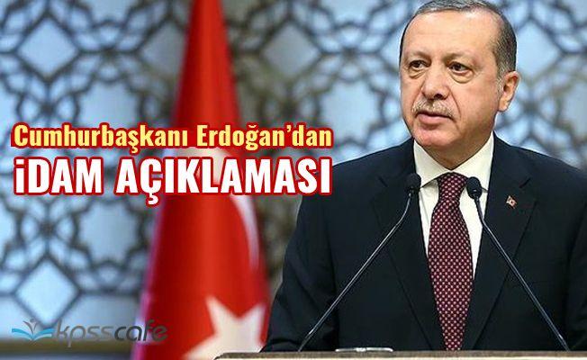 Erdoğan'dan İdam Açıklaması!..