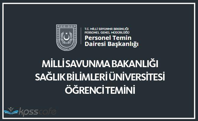 Milli Savunma Bakanlığı Sağlık Bilimleri Üniversitesi 2018 Yılı Öğrenci Temini