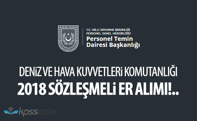 Deniz ve Hava Kuvvetleri Komutanlığı 2018 Sözleşmeli Er Alımı!..