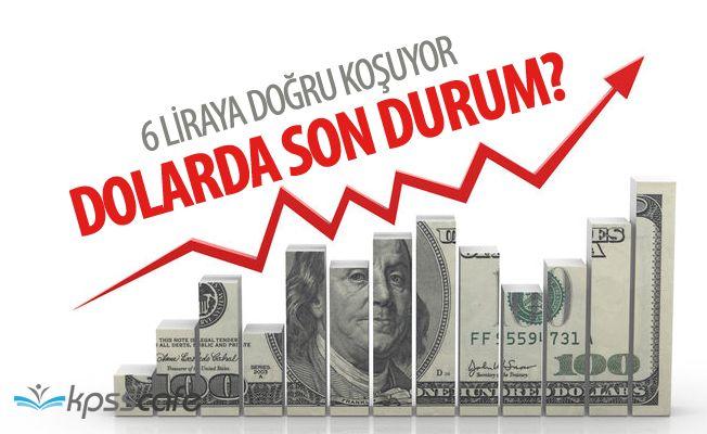 6 Liraya Koşan Dolarda Son Durum!..