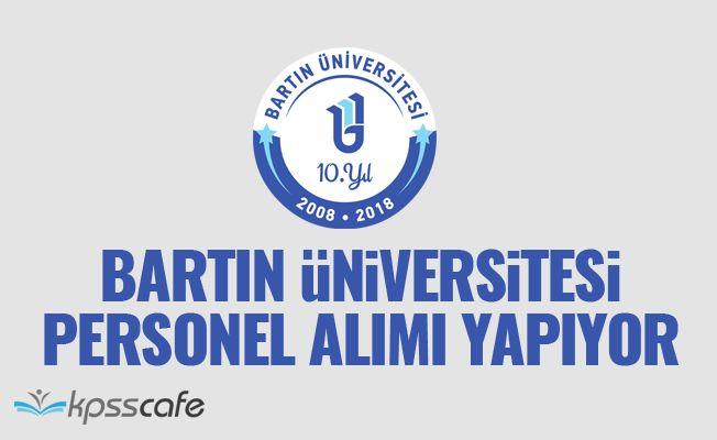 Bartın Üniversitesi Personel Alımı Yapıyor!..