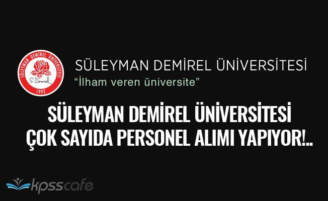 Süleyman Demirel Üniversitesi Çok Sayıda Personel Alımı Yapıyor!..