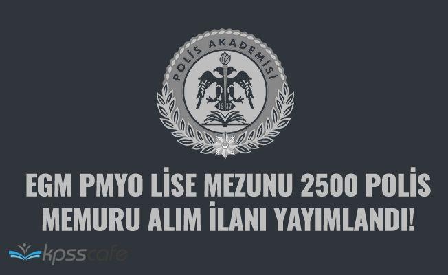 EGM PMYO Lise Mezunu 2500 Polis Memuru Alım İlanı Yayımlandı! Bay-Bayan