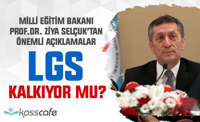 Milli Eğitim Bakanı Açıkladı : LGS Kalkıyor mu?