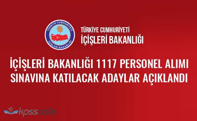 İçişleri Bakanlığı 1117 Personel Alımı Sınavına Katılacak Adaylar Açıklandı