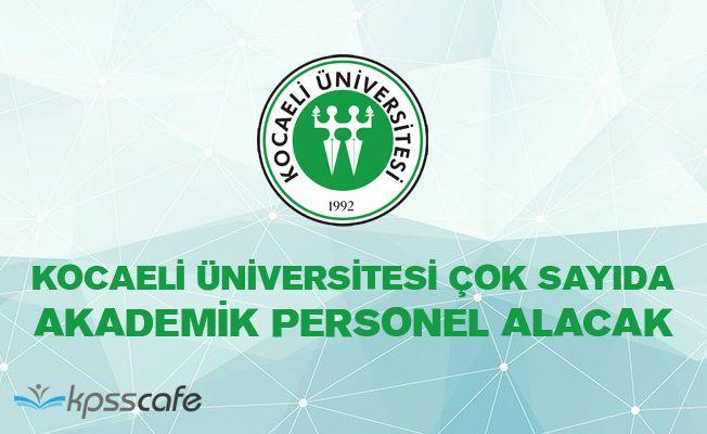 Kocaeli Üniversitesi Çok Sayıda Akademik Personel Alacak