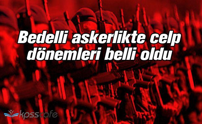 Bedelli Askerlik'te Celp Tarihleri Belli Oldu!..