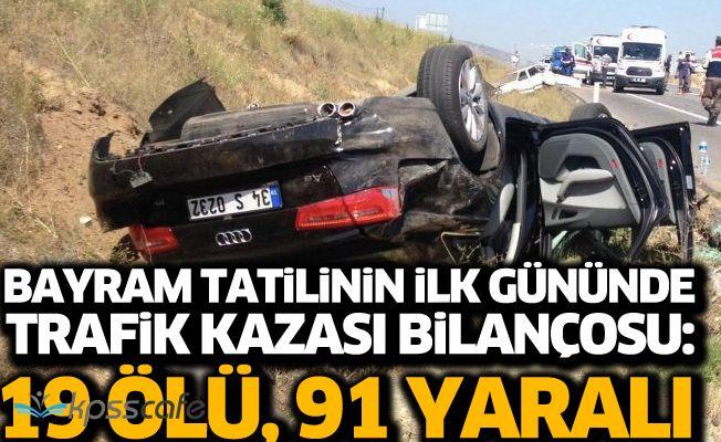 9 günlük bayram tatilinin ilk gününde trafik kazası bilançosu: 19 ölü, 91 yaralı