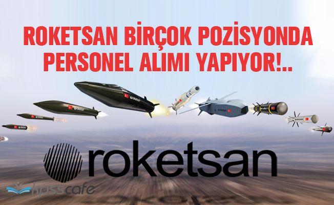 Roketsan Birçok Pozisyonda Personel Alımı Yapıyor!..