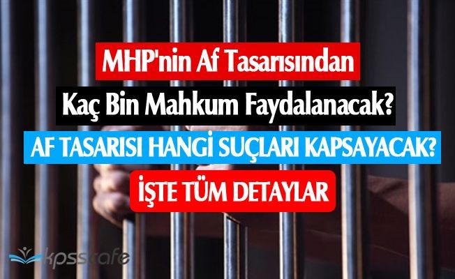 MHP'nin Af Tasarısından Kaç Bin Mahkum Faydalanacak?