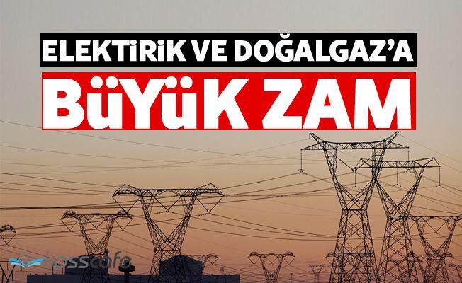 Elektrik ve doğalgaza büyük zam!..