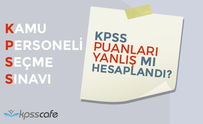 KPSS Puanları Yanlış mı Hesaplandı!..