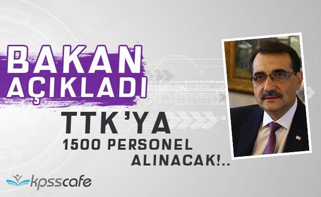 Bakan Açıkladı : TTK'ya 1500 Personel Alınacak!..