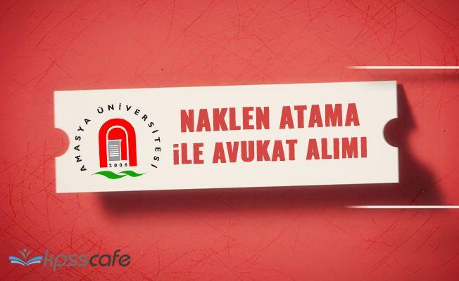 Amasya Üniversitesi Naklen Atama İle Avukat Alım İlanı