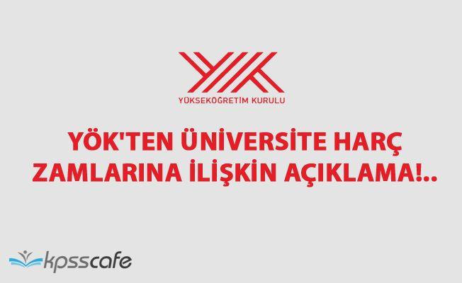 YÖK'ten Üniversite Harç Zamlarına İlişkin Açıklama!..