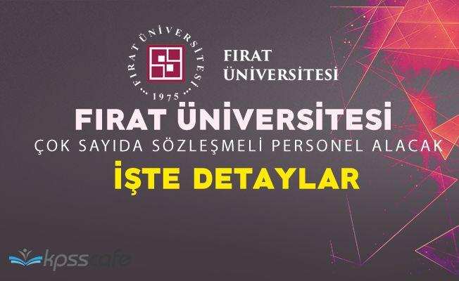 Fırat Üniversitesi Çok Sayıda Sözleşmeli Personel Alacak