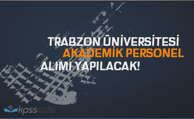 Trabzon Üniversitesi Personel Alımı Yapacak!..