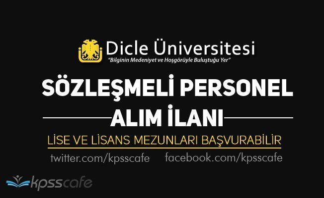 Dicle Üniversitesi En Az Lise Mezunu Sözleşmeli Personel Alım İlanı
