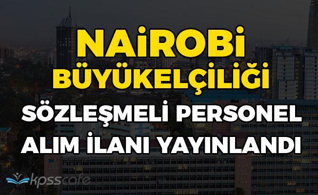 Nairobi Büyükelçiliği Sözleşmeli Personel Alım İlanı